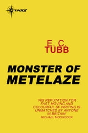 Monster of Metelaze - Cap Kennedy Book 3 ebook by E.C. Tubb