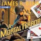 A Mortal Terror audiobook by James R. Benn
