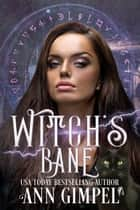 Witch's Bane ebook by Ann Gimpel