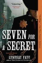 Seven for a Secret ebook by Lyndsay Faye