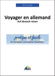 Voyager en allemand - Auf deutsch reisen ebook by Petit Guide