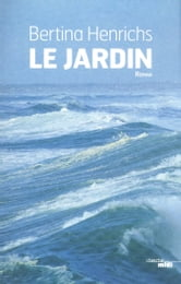 Le jardin ebook by Bertina HENRICHS