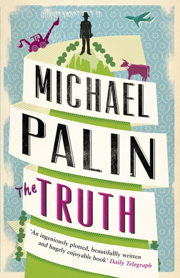 The Truth ebook by Michael Palin