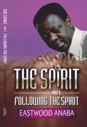 Following The Spirit ebook by Eastwood Anaba