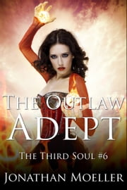 The Outlaw Adept ebook by Jonathan Moeller