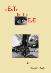 DEATH in the EYE ebook by Kalyan Pilla