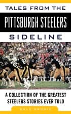 Tales from the Pittsburgh Steelers Sideline ebook by Dale Grdnic