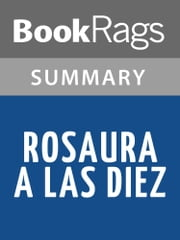 Rosaura a Las Diez by Marco Denevi l Summary & Study Guide ebook by BookRags