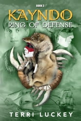 Kayndo Ring of Defense - Kayndo series, #3 ebook by Terri Luckey