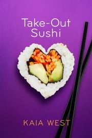 Take-Out Sushi ebook by Kaia West