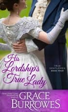 His Lordship's True Lady ebook by