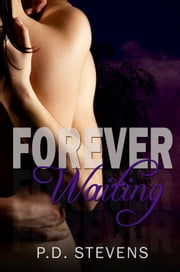 Forever Waiting ebook by P.D. Stevens