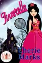 Jinxerella: Magic and Mayhem Universe - Jinxed by Love, #2 ebook by Cherie Marks