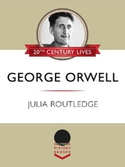 George Orwell ebook by Julia Routledge