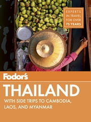 Fodor's Thailand - with Myanmar (Burma), Cambodia, and Laos ebook by Fodor's Travel Guides