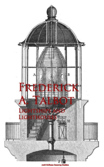 Lightships and Lighthouses ebook by Frederick A. Talbot