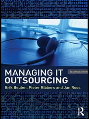 Managing IT Outsourcing, Second Edition ebook by Erik Beulen,Pieter Ribbers,Jan Roos