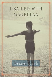 I Sailed with Magellan ebook by Stuart Dybek