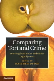 Comparing Tort and Crime - Learning from across and within Legal Systems ebook by Matthew Dyson