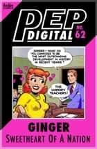 Pep Digital Vol. 062: Ginger: Sweetheart of a Nation ebook by Archie Superstars