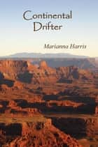 Continental Drifter ebook by Marianna Harris