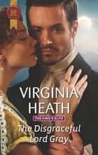 The Disgraceful Lord Gray ebook by Virginia Heath