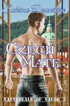 Czech Mate - Navy SEALs of Valor, #2 ebook by Sabrina Devonshire