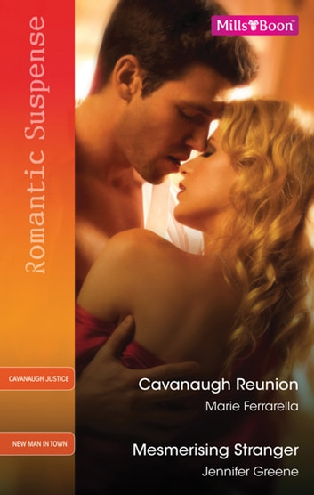 Cavanaugh Reunion/Mesmerising Stranger ebook by Marie Ferrarella,Jennifer Greene