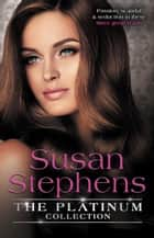 The Platinum Collection - Susan Stephens/The Spaniard's Revenge/The Italian Prince's Proposal/The Greek's Bridal Purchase ebook by Susan Stephens