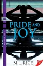 Pride and Joy ebook by M.L. Rice