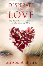 Desperate for Love ebook by Allison M. Miller
