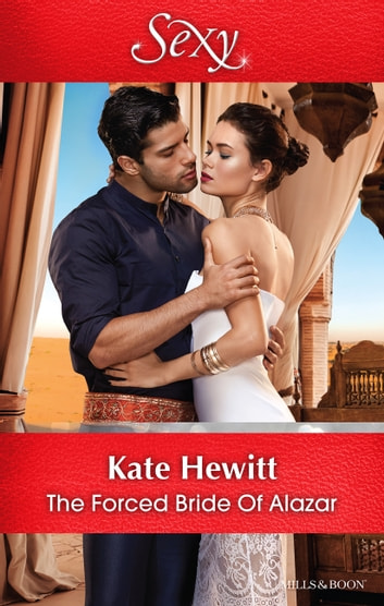 The Forced Bride Of Alazar 電子書籍 by Kate Hewitt