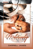 Relationship Realities ebook by Darrell James