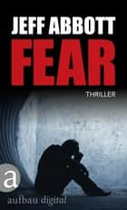 Fear - Thriller ebook by Jeff Abbott, Ursula Walther