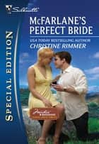 McFarlane's Perfect Bride ebook by Christine Rimmer