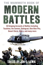 The Mammoth Book of Modern Battles ebook by Jon E. Lewis