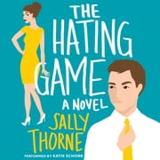 The Hating Game - A Novel audiobook by Sally Thorne