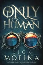 The Only Human ebook by Rick Mofina