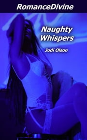 Naughty Whispers ebook by Jodi Olson