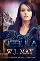 Dark Nebula - The Chronicles of Kerrigan, #2 ebook by W.J. May
