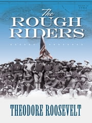 The Rough Riders ebook by Theodore Roosevelt
