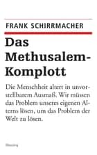 Das Methusalem-Komplott ebook by Frank Schirrmacher