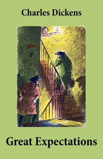 Great Expectations (Unabridged with the original illustrations by Charles Green) ebook by Charles  Dickens
