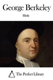 Works of George Berkeley ebook by George Berkeley