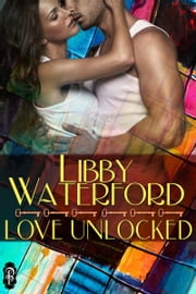 Love Unlocked ebook by Libby Waterford