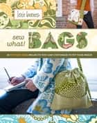 Sew What! Bags ebook by Lexie Barnes