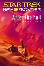 Star Trek: New Frontier: After the Fall ebook by Peter David