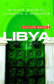 Libya - Culture Smart! - The Essential Guide to Customs & Culture ebook by Roger Jones