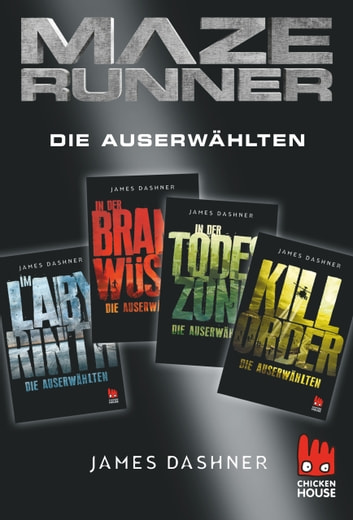 Maze Runner - 4 x Die Auserwählten - Exkusive E-Box: Im Labyrinth, In der Brandwüste, In der Todeszone, Kill Order ebook by James Dashner