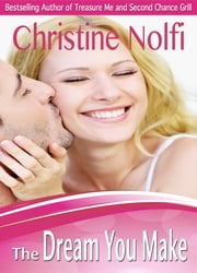 The Dream You Make ebook by Christine Nolfi
